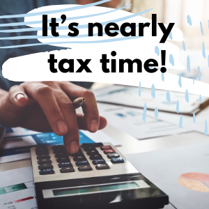 it's nearly tax time